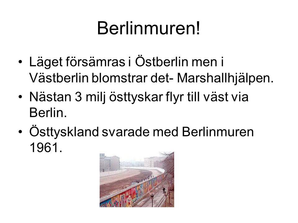 Berlinmuren.Läget försämras i Östberlin men i Västberlin blomstrar det- Marshallhjälpen.