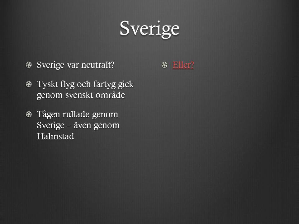 Sverige Sverige var neutralt.