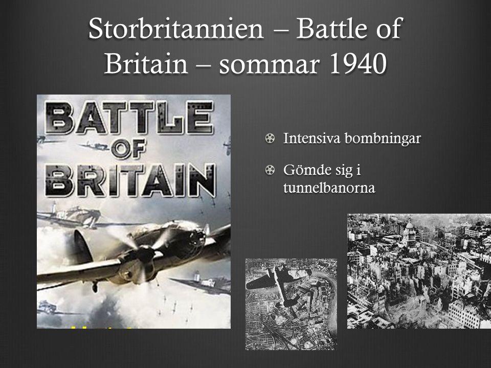 Storbritannien – Battle of Britain – sommar 1940 Intensiva bombningar Gömde sig i tunnelbanorna