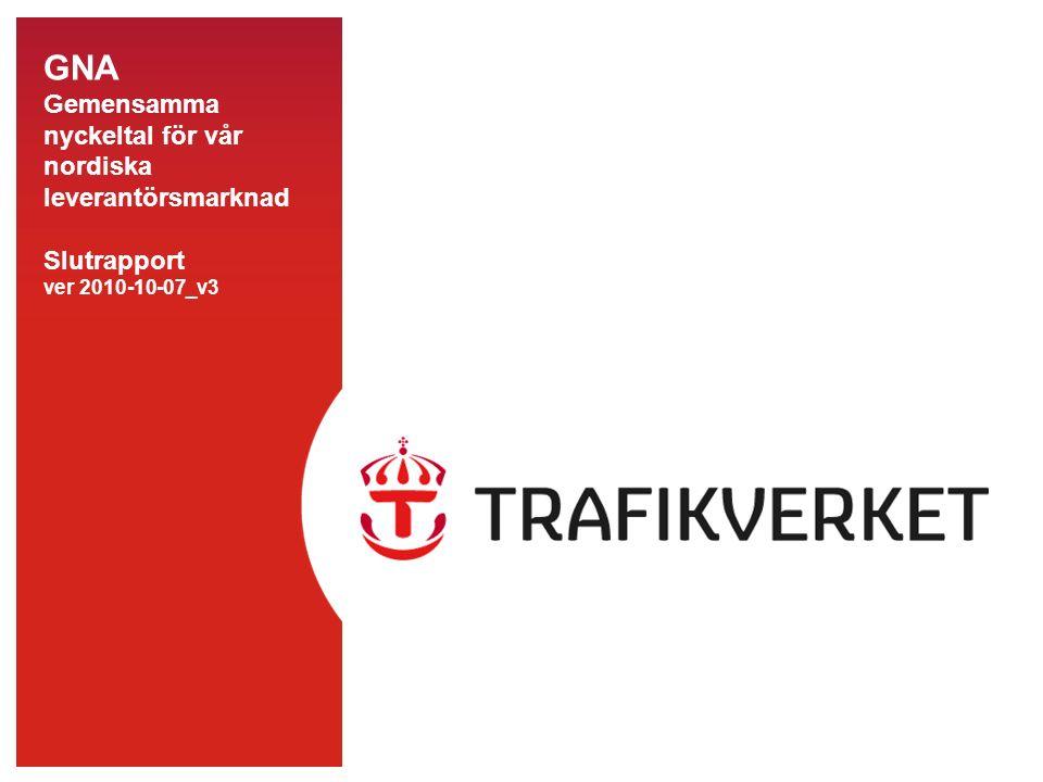 GNA Gemensamma nyckeltal för vår nordiska leverantörsmarknad Slutrapport ver 2010-10-07_v3