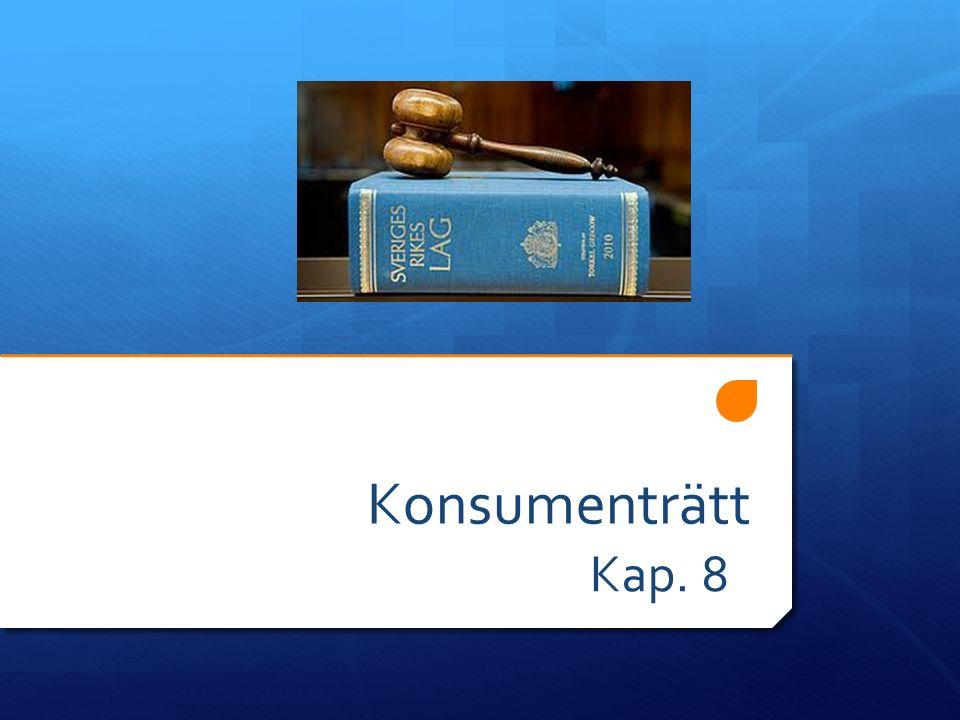 Konsumenträtt  Konsumentköplagen (företag konsument)  Konsumenttjänstlagen (tjänster)  Köplagen (företag företag eller privatperson privatperson)  Distans- och hemförsäljningslagen  Konsumentkreditlagen (företag konsument) KKL KTjL KöpL DaL KKrL