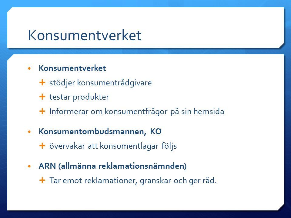 Konsumentverket  stödjer konsumentrådgivare  testar produkter  Informerar om konsumentfrågor på sin hemsida Konsumentombudsmannen, KO  övervakar a
