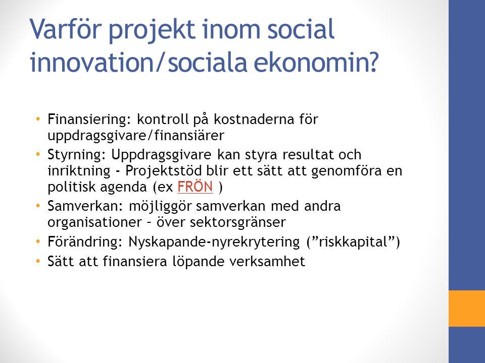 Varför projekt inom social innovation/sociala ekonomin.