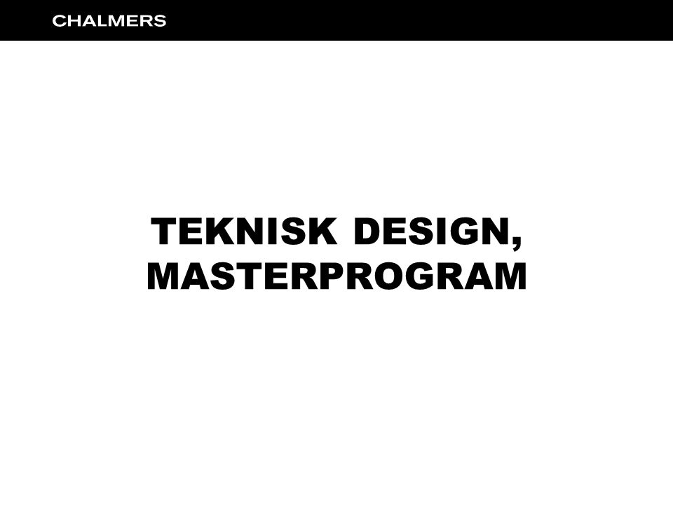 TEKNISK DESIGN, MASTERPROGRAM
