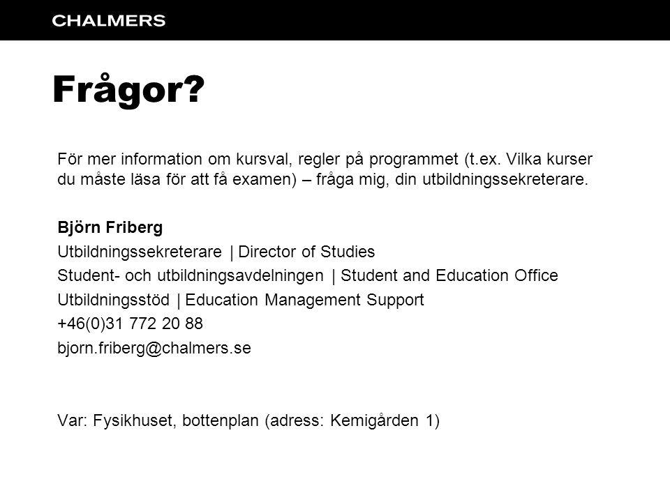 Frågor. För mer information om kursval, regler på programmet (t.ex.