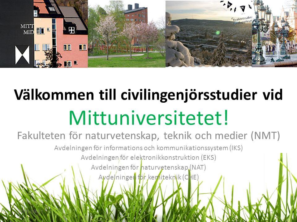 Välkommen till civilingenjörsstudier vid Mittuniversitetet! Fakulteten för naturvetenskap, teknik och medier (NMT) Avdelningen för informations och ko