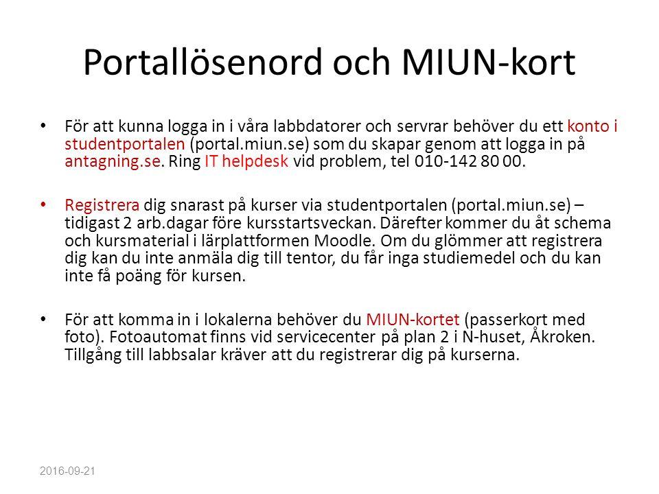 Portallösenord och MIUN-kort För att kunna logga in i våra labbdatorer och servrar behöver du ett konto i studentportalen (portal.miun.se) som du skap