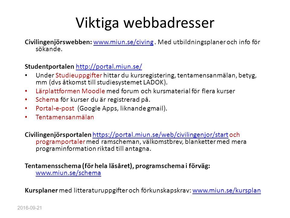 Viktiga webbadresser Civilingenjörswebben: www.miun.se/civing. Med utbildningsplaner och info för sökande.www.miun.se/civing Studentportalen http://po