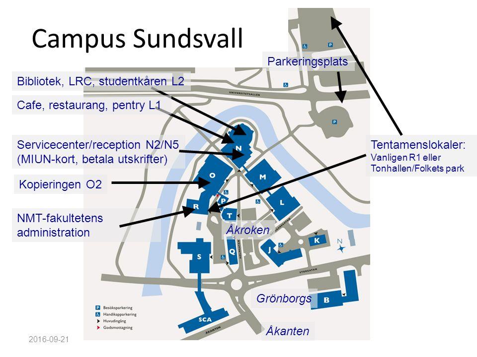 Campus Sundsvall 2016-09-21 Parkeringsplats Servicecenter/reception N2/N5 (MIUN-kort, betala utskrifter) NMT-fakultetens administration Tentamenslokal