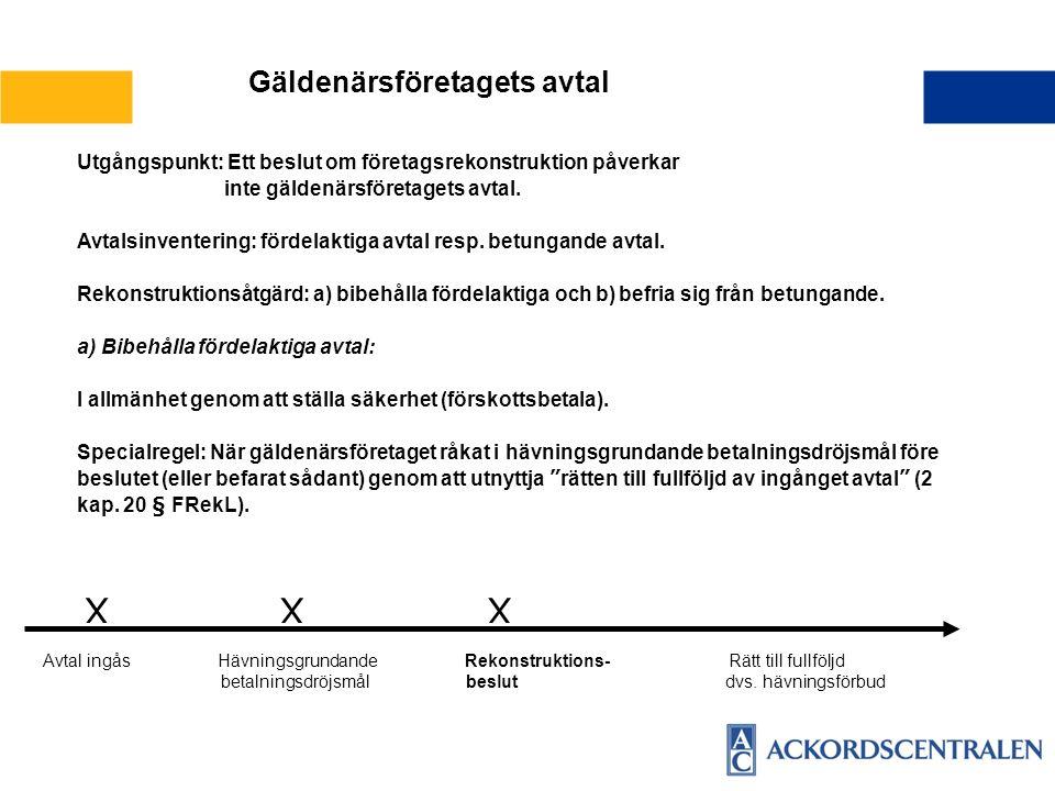 Utgångspunkt: Ett beslut om företagsrekonstruktion påverkar inte gäldenärsföretagets avtal.