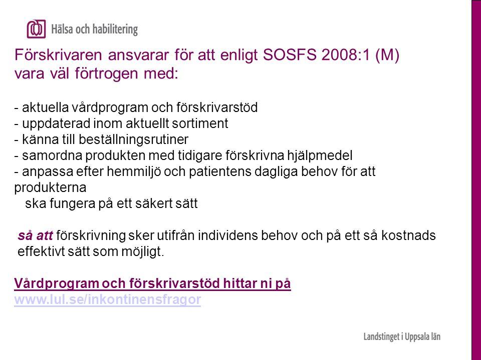 Förskrivaren ansvarar för att enligt SOSFS 2008:1 (M) vara väl förtrogen med: - aktuella vårdprogram och förskrivarstöd - uppdaterad inom aktuellt sor