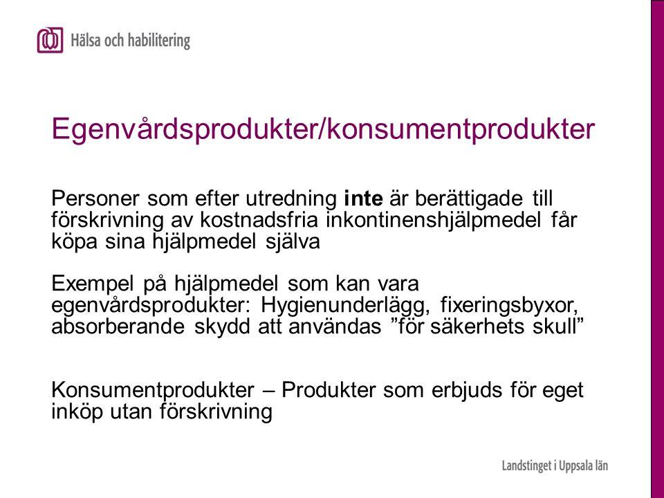 Egenvårdsprodukter/konsumentprodukter Personer som efter utredning inte är berättigade till förskrivning av kostnadsfria inkontinenshjälpmedel får köp