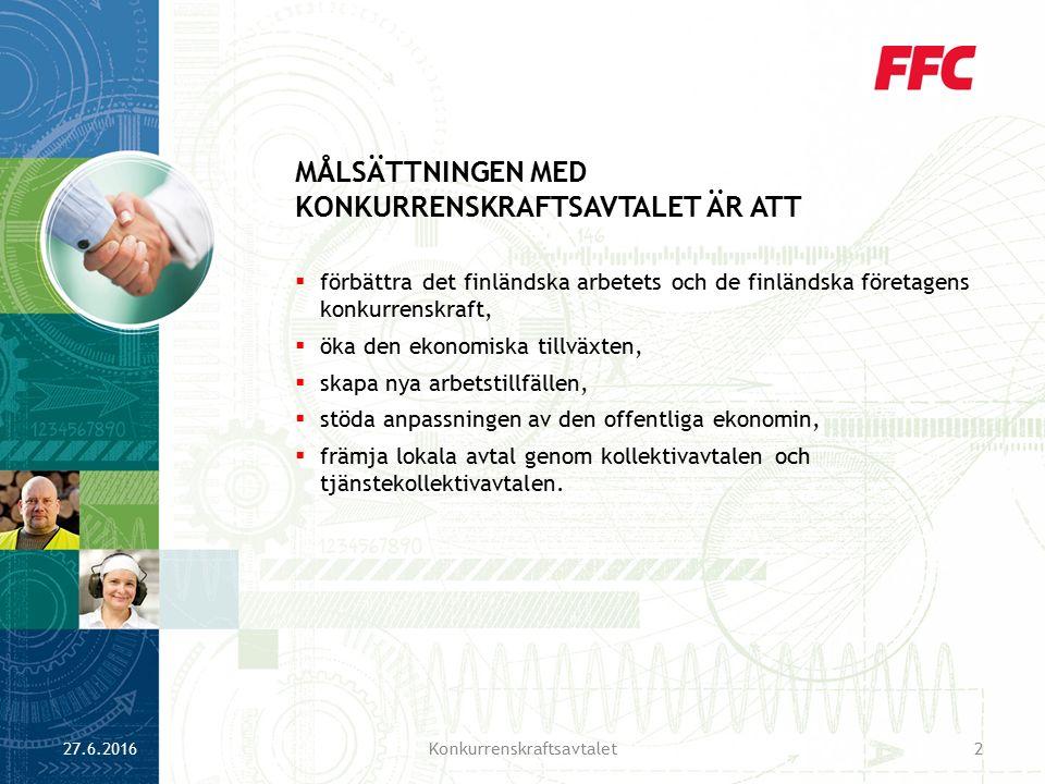 förbättra det finländska arbetets och de finländska företagens konkurrenskraft,  öka den ekonomiska tillväxten,  skapa nya arbetstillfällen,  stöda anpassningen av den offentliga ekonomin,  främja lokala avtal genom kollektivavtalen och tjänstekollektivavtalen.