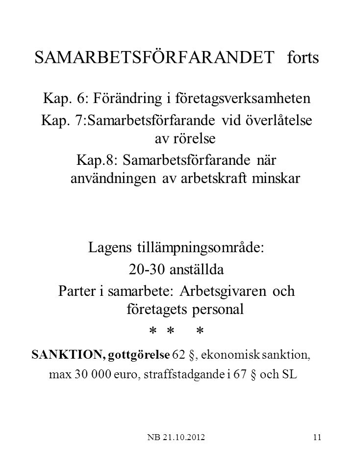 NB 21.10.201211 SAMARBETSFÖRFARANDET forts Kap. 6: Förändring i företagsverksamheten Kap.