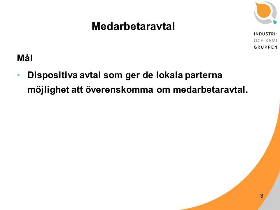 3 Medarbetaravtal Mål Dispositiva avtal som ger de lokala parterna möjlighet att överenskomma om medarbetaravtal.