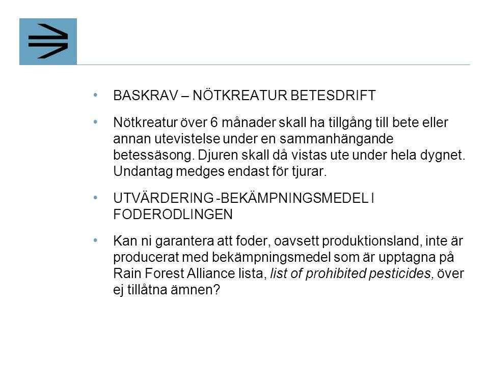 BASKRAV – NÖTKREATUR BETESDRIFT Nötkreatur över 6 månader skall ha tillgång till bete eller annan utevistelse under en sammanhängande betessäsong.