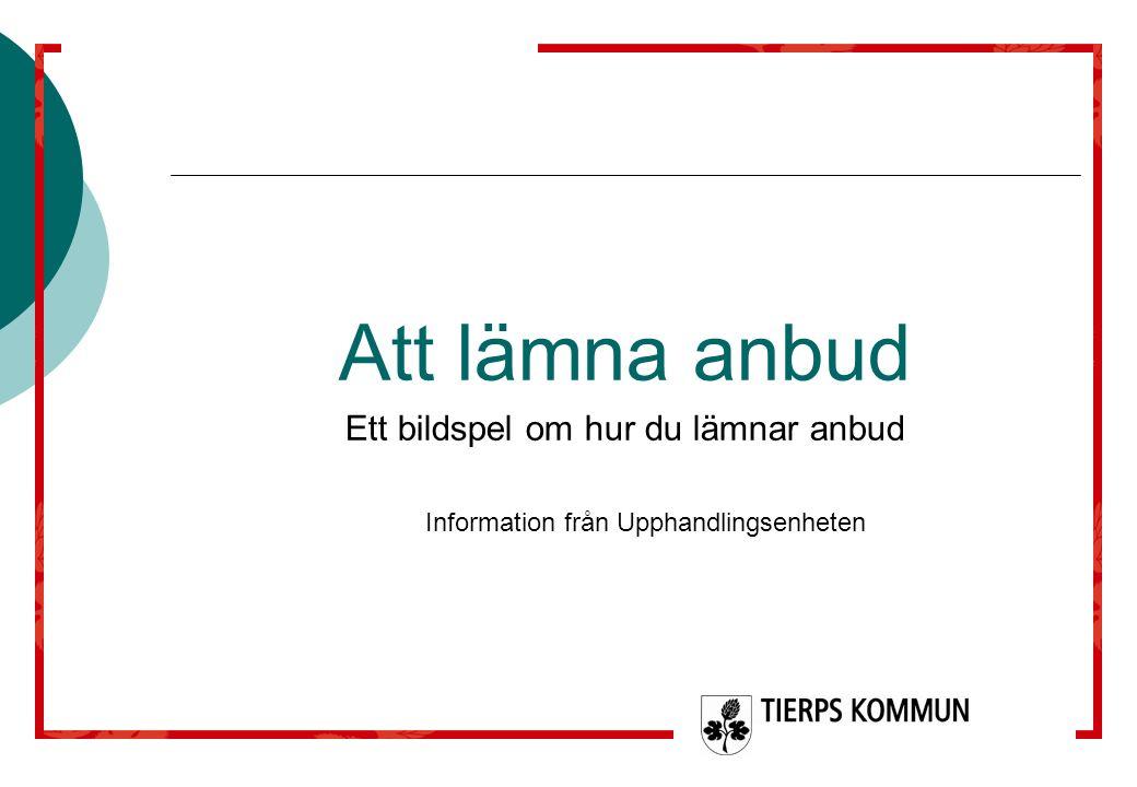 Att lämna anbud Ett bildspel om hur du lämnar anbud Information från Upphandlingsenheten