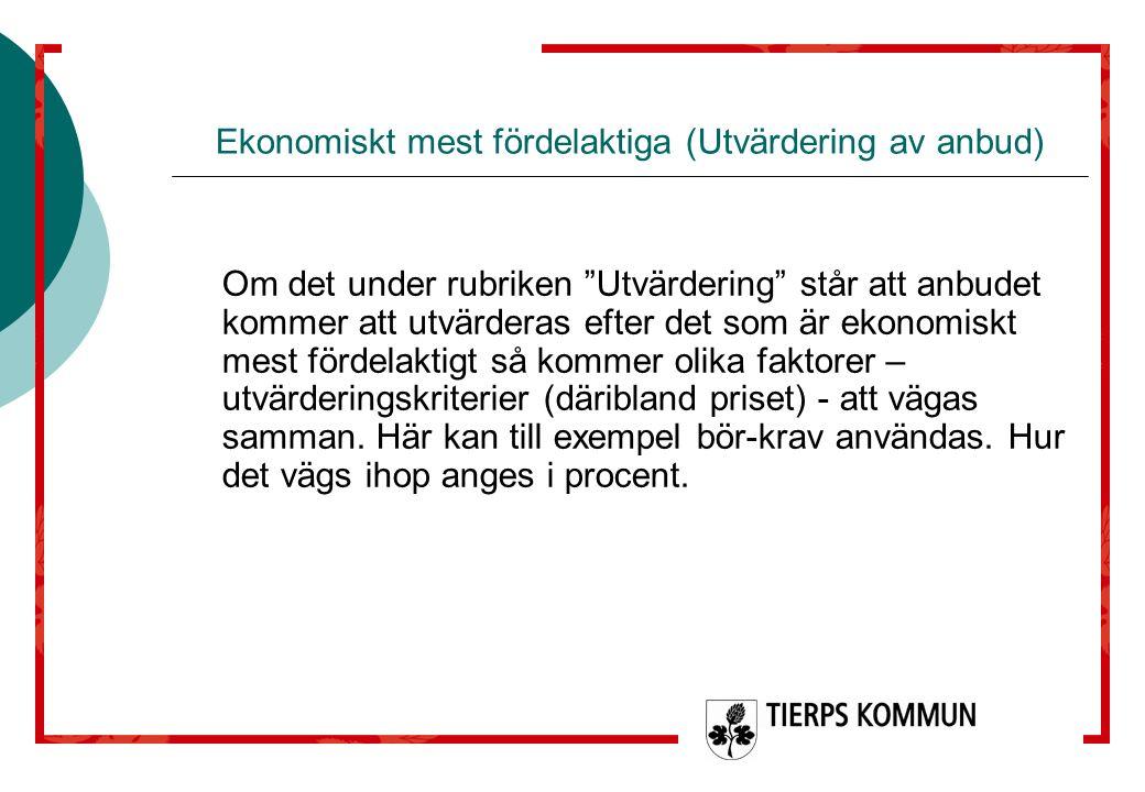 """Ekonomiskt mest fördelaktiga (Utvärdering av anbud) Om det under rubriken """"Utvärdering"""" står att anbudet kommer att utvärderas efter det som är ekonom"""