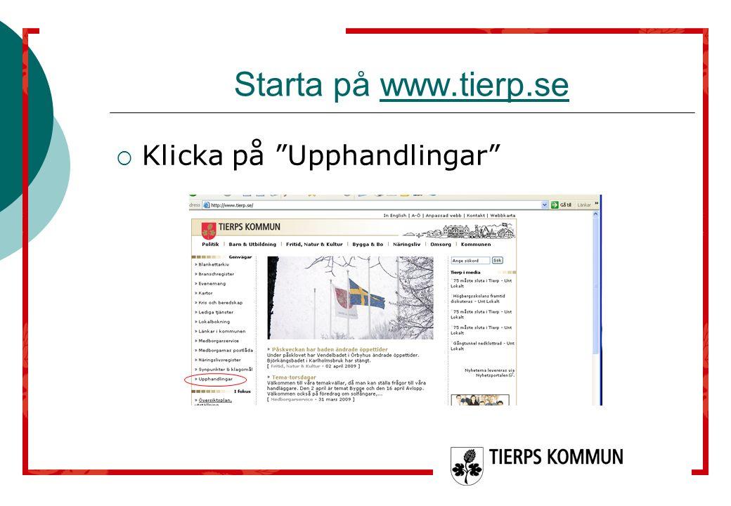 """Starta på www.tierp.sewww.tierp.se  Klicka på """"Upphandlingar"""""""