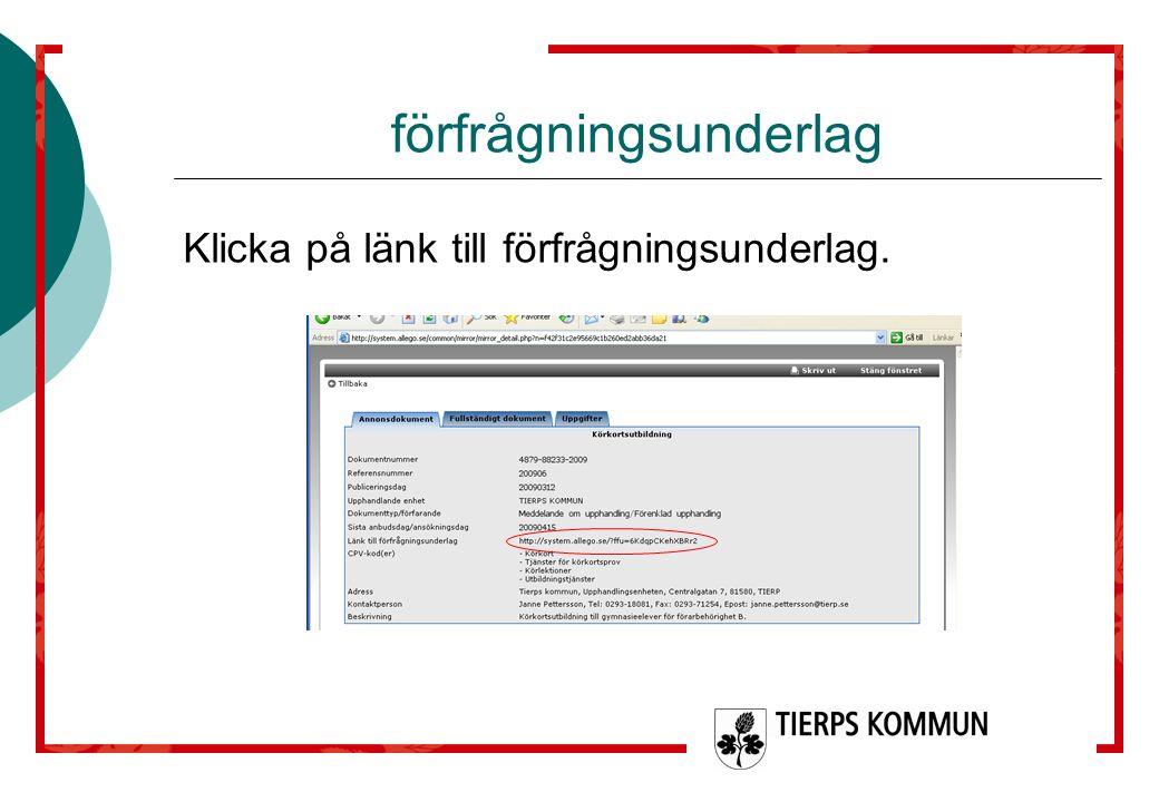 förfrågningsunderlag Klicka på länk till förfrågningsunderlag.