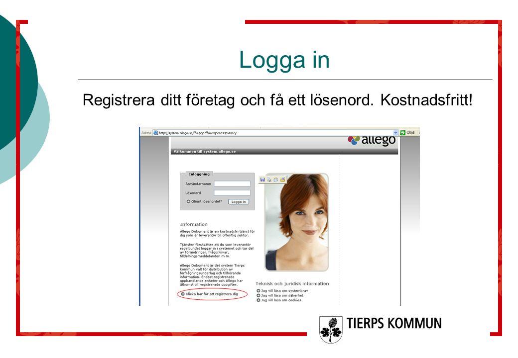 Logga in Registrera ditt företag och få ett lösenord. Kostnadsfritt!