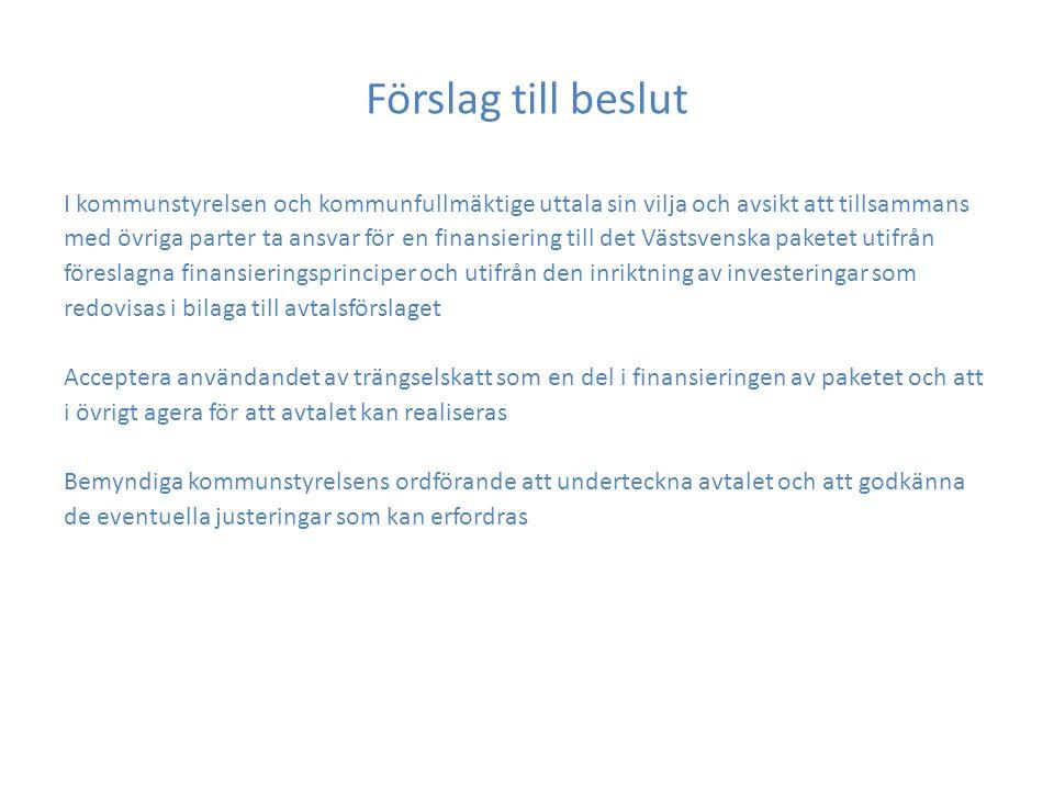 Förslag till beslut I kommunstyrelsen och kommunfullmäktige uttala sin vilja och avsikt att tillsammans med övriga parter ta ansvar för en finansiering till det Västsvenska paketet utifrån föreslagna finansieringsprinciper och utifrån den inriktning av investeringar som redovisas i bilaga till avtalsförslaget Acceptera användandet av trängselskatt som en del i finansieringen av paketet och att i övrigt agera för att avtalet kan realiseras Bemyndiga kommunstyrelsens ordförande att underteckna avtalet och att godkänna de eventuella justeringar som kan erfordras