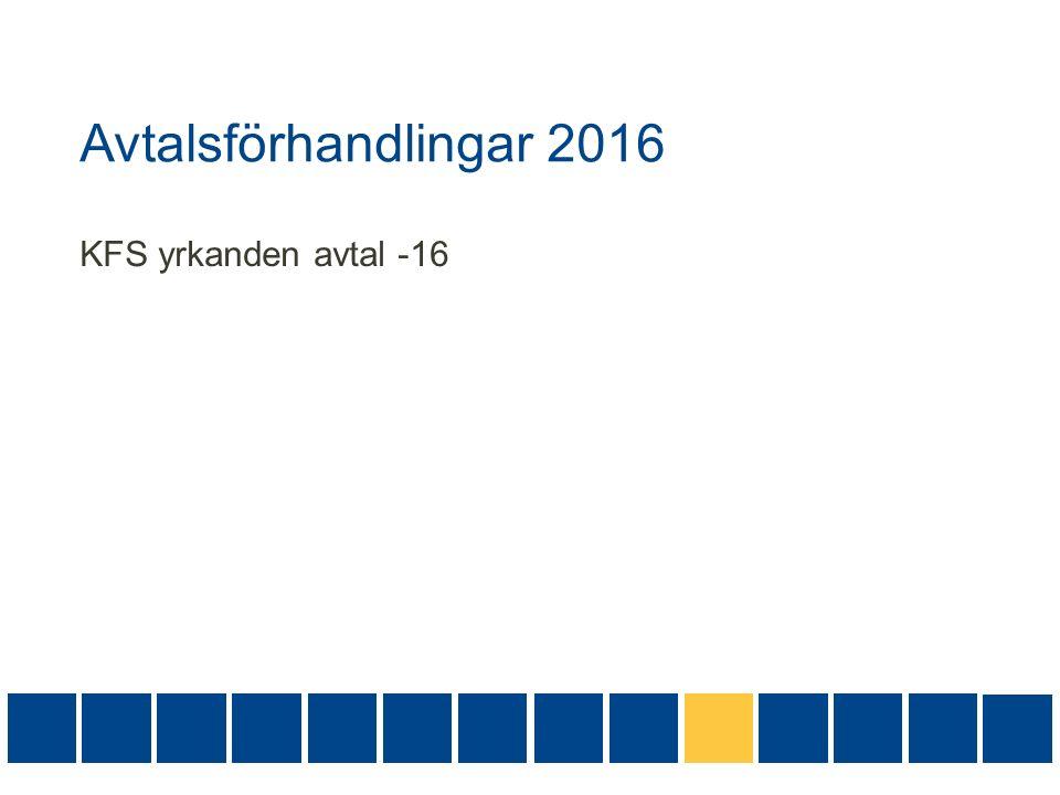 Avtalsförhandlingar 2016 KFS yrkanden avtal -16