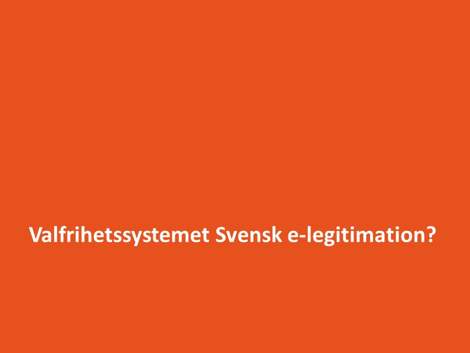 Valfrihetssystemet Svensk e-legitimation