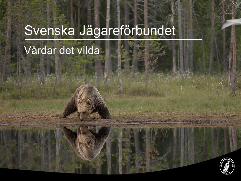 Svenska Jägareförbundet Vårdar det vilda