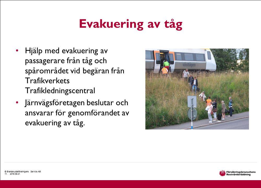 Evakuering av tåg Hjälp med evakuering av passagerare från tåg och spårområdet vid begäran från Trafikverkets Trafikledningscentral Järnvägsföretagen