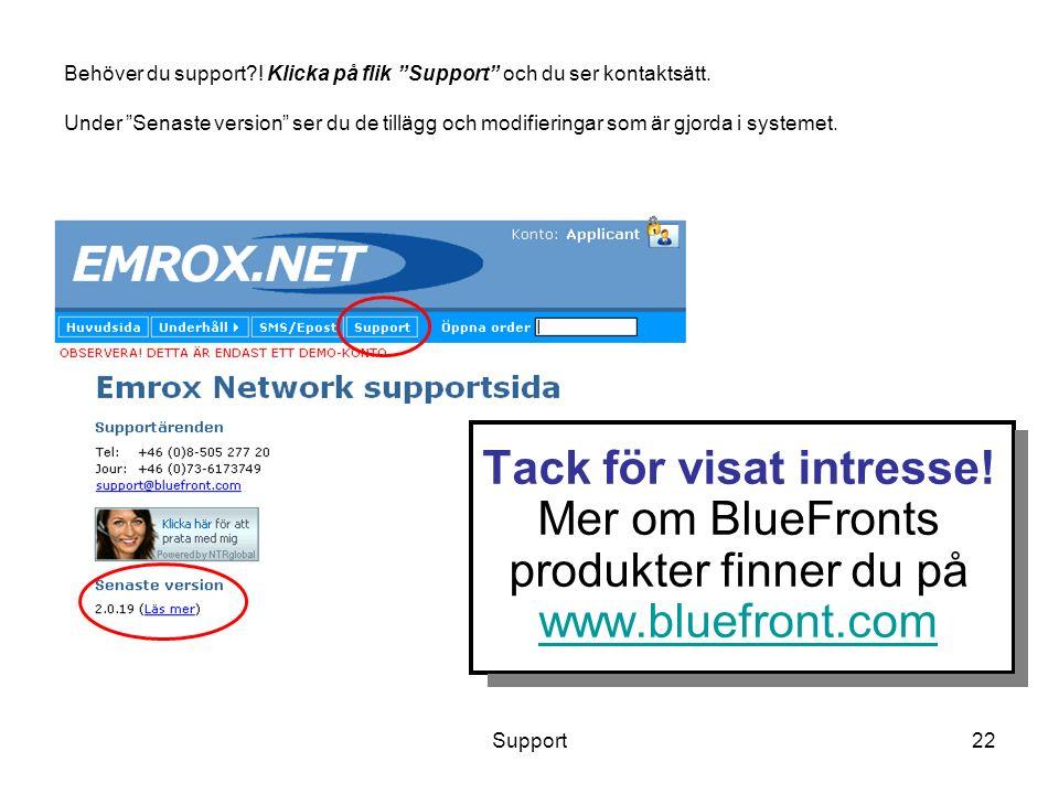 Support22 Behöver du support . Klicka på flik Support och du ser kontaktsätt.