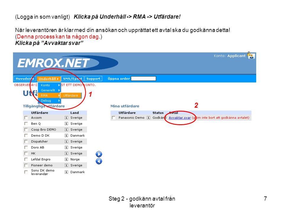 Steg 2 - godkänn avtal från leverantör 7 (Logga in som vanligt) Klicka på Underhåll -> RMA -> Utfärdare.