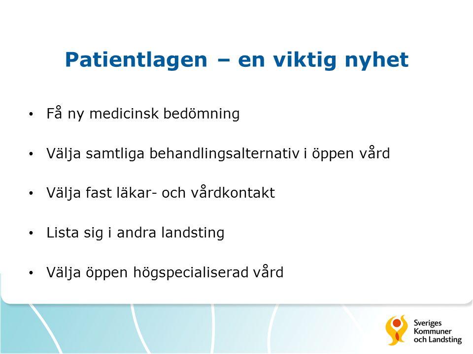 Övriga förändringar i riksavtalet Val av medicinsk service i andra landsting.