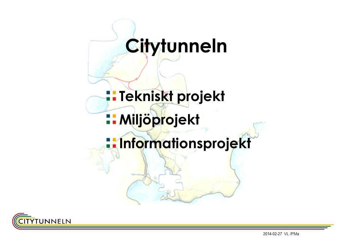 Citytunneln Tekniskt projekt Miljöprojekt Informationsprojekt 2014-02-27 VL /PMa