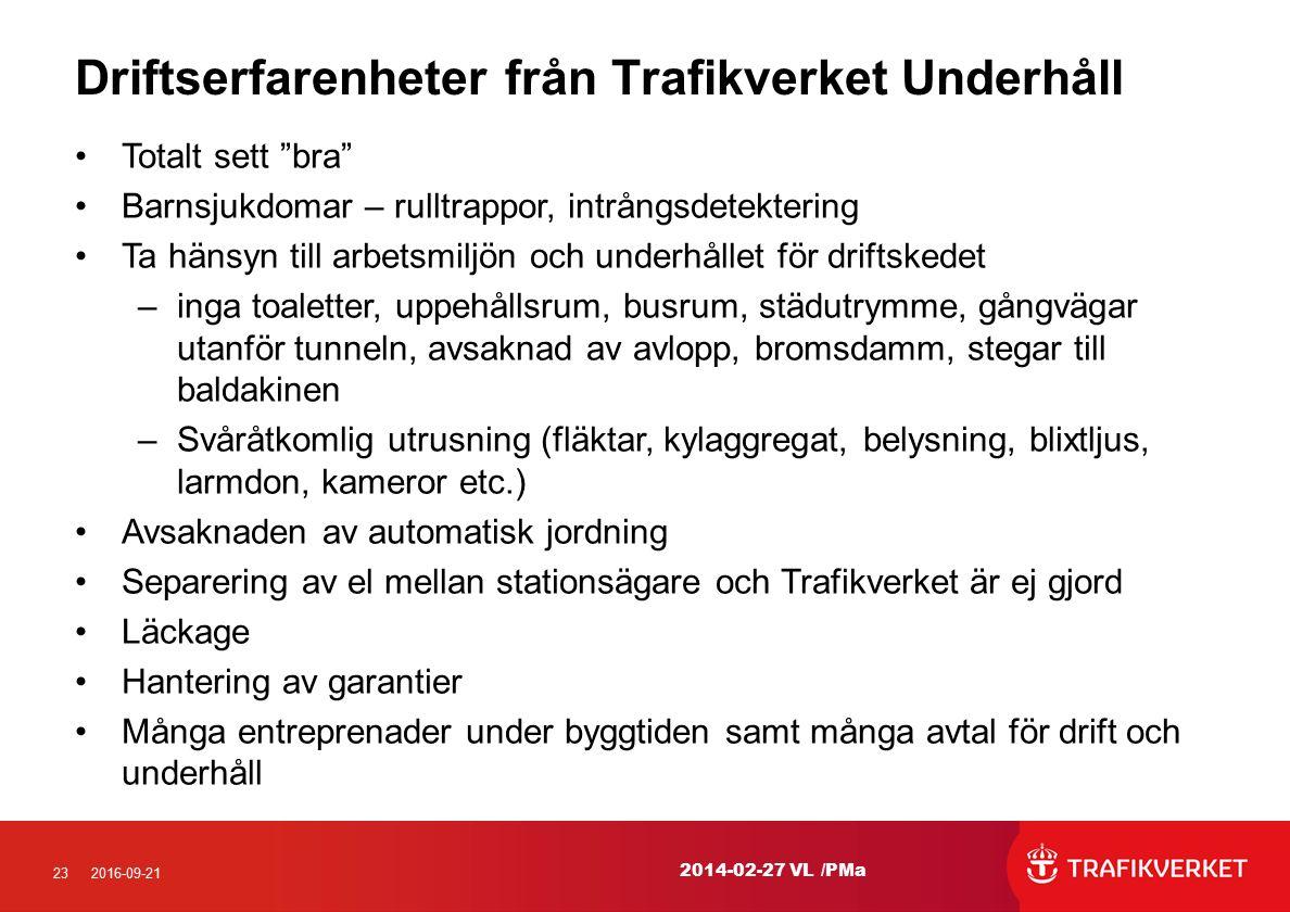 """232016-09-21 Driftserfarenheter från Trafikverket Underhåll Totalt sett """"bra"""" Barnsjukdomar – rulltrappor, intrångsdetektering Ta hänsyn till arbetsmi"""