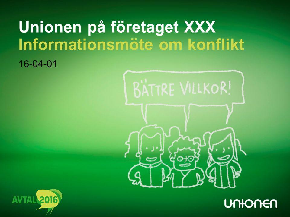 Unionen på företaget XXX Informationsmöte om konflikt 16-04-01