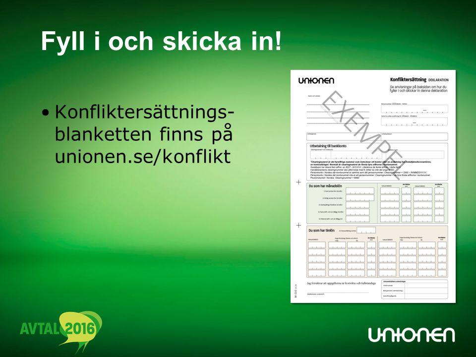 Konfliktersättnings- blanketten finns på unionen.se/konflikt Fyll i och skicka in!