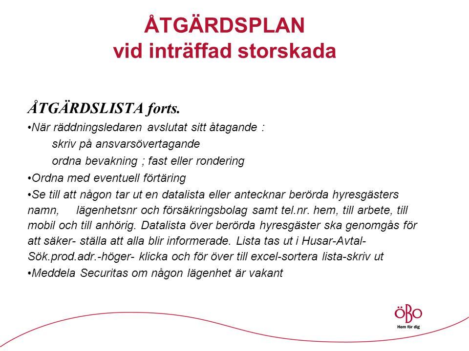 ÅTGÄRDSPLAN vid inträffad storskada ÅTGÄRDSLISTA forts.