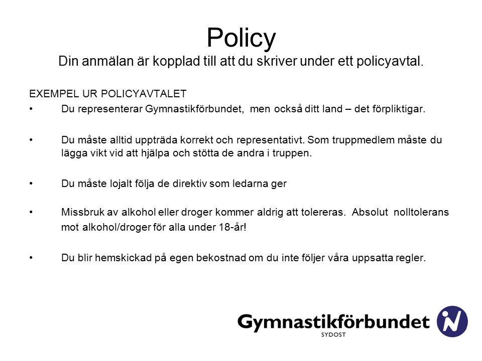 Policy Din anmälan är kopplad till att du skriver under ett policyavtal.