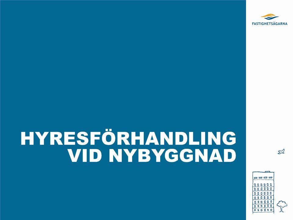 HYRESFÖRHANDLING VID NYBYGGNAD