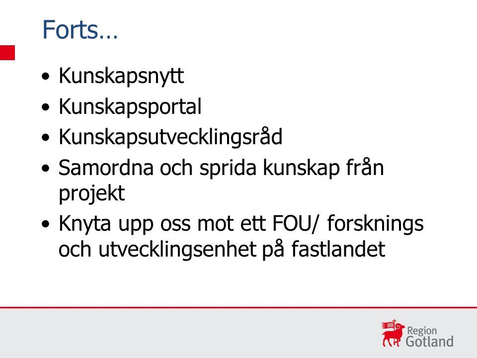 Kunskapsnytt Kunskapsportal Kunskapsutvecklingsråd Samordna och sprida kunskap från projekt Knyta upp oss mot ett FOU/ forsknings och utvecklingsenhet