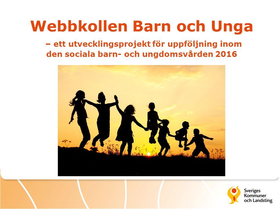 Webbkollen Barn och Unga – ett utvecklingsprojekt för uppföljning inom den sociala barn- och ungdomsvården 2016