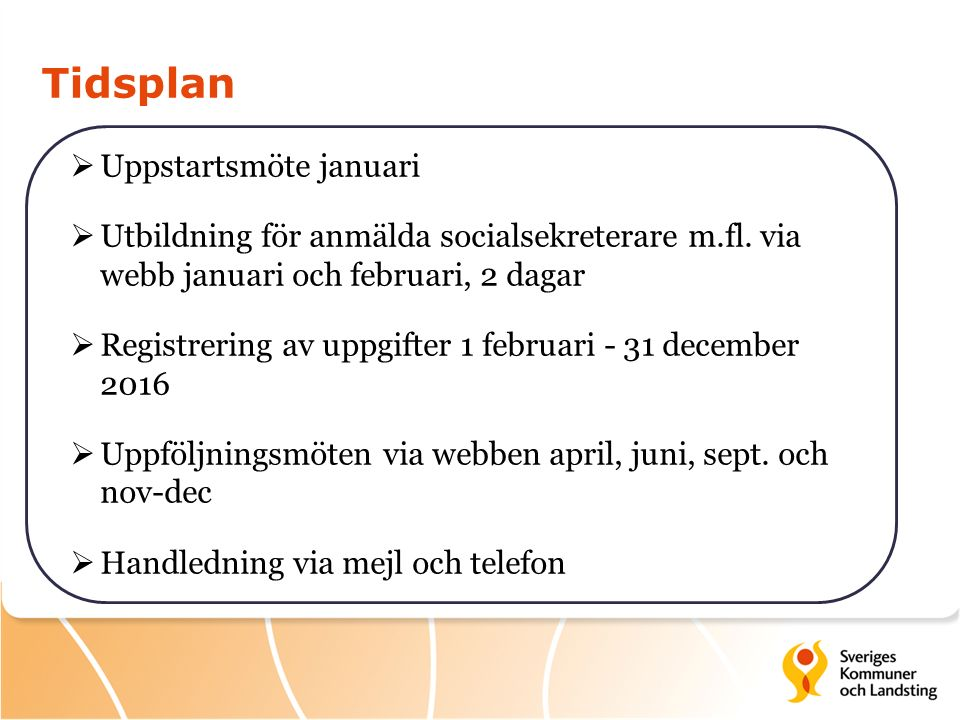 Mia Ledwith, mia.ledwith@skl.semia.ledwith@skl.se Pani Hormatipour, pani.hormatipour@skl.sepani.hormatipour@skl.se Birgitta Svensson, hallesjo2@hotmail.comhallesjo2@hotmail.com Information på SKLs hemsida: http://skl.se/integrationsocialomsorg/socialomsorg/bar nochunga/ledafoljauppochutveckla/systematiskuppfoljni ng/uppfoljningprojekt.7270.html Kontaktuppgifter och mer information: