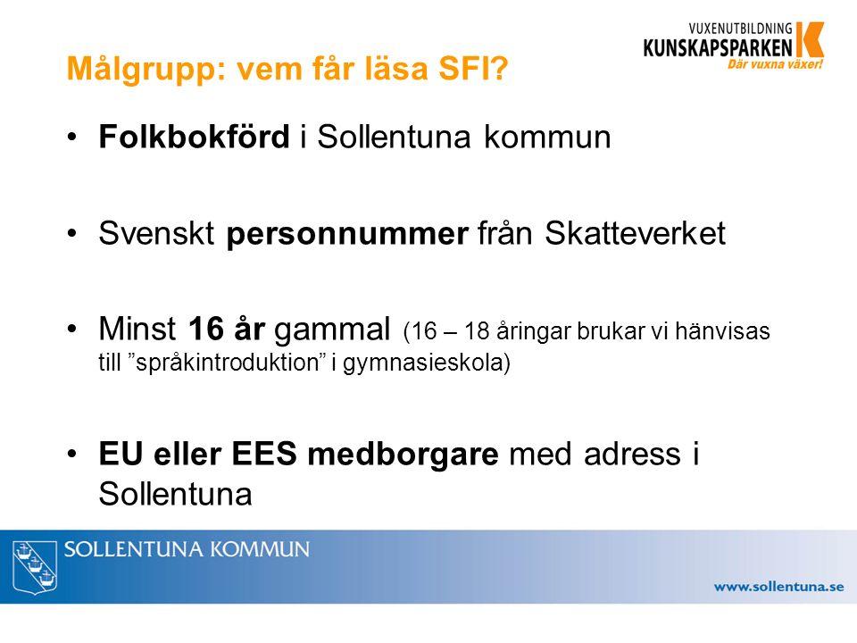 Målgrupp: vem får läsa SFI.