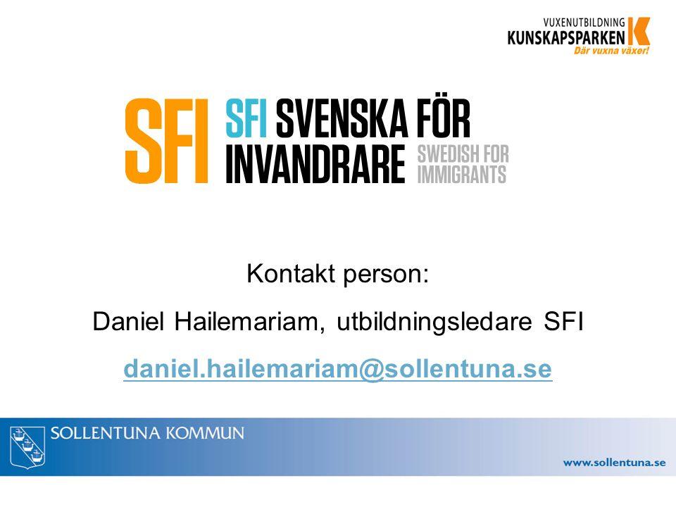 Kontakt person: Daniel Hailemariam, utbildningsledare SFI daniel.hailemariam@sollentuna.se
