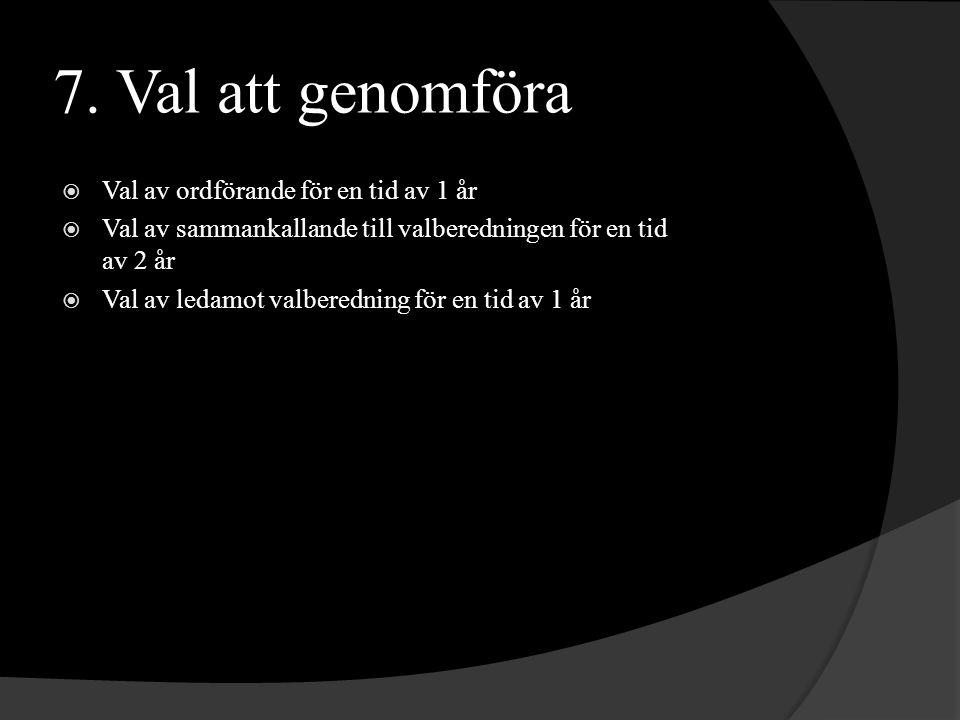 Val av ordförande för en tid av 1 år Valberedningens förslag är: Lars Bertilsson Gift 48 årig 3 barns far född och uppvuxen i Västervik.
