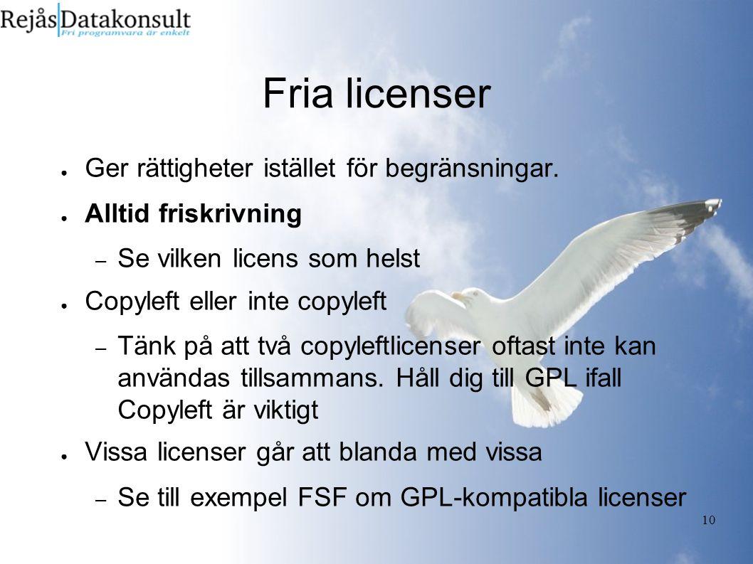 10 Fria licenser ● Ger rättigheter istället för begränsningar.