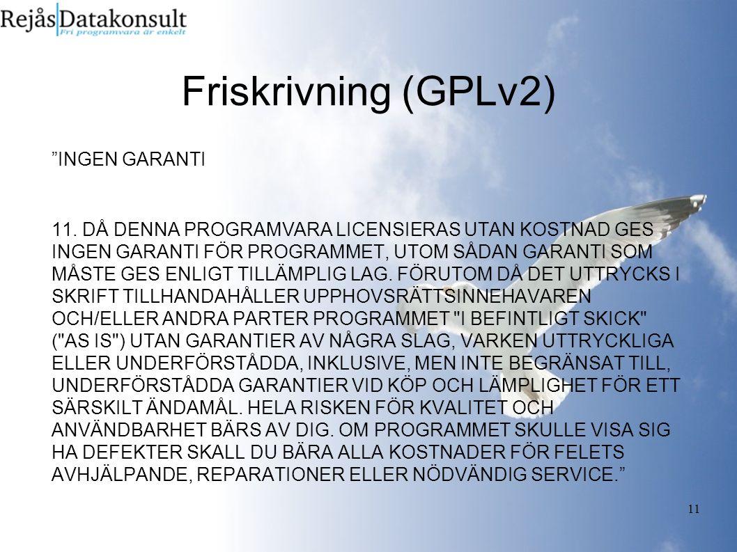 11 Friskrivning (GPLv2) INGEN GARANTI 11.