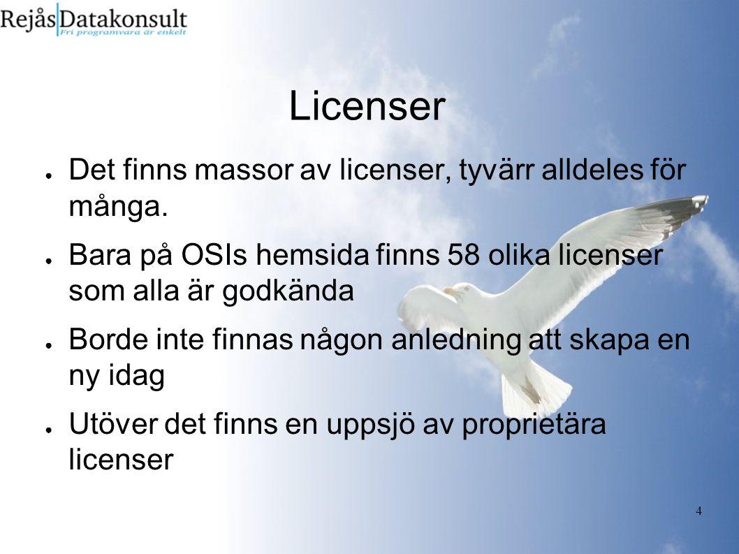 4 Licenser ● Det finns massor av licenser, tyvärr alldeles för många.