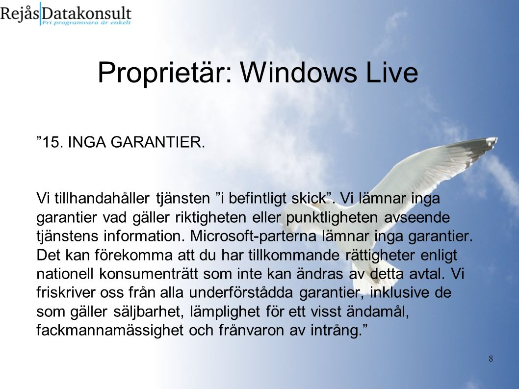 9 Proprietär: Windows Live 16.ANSVARSFRISKRIVNING.